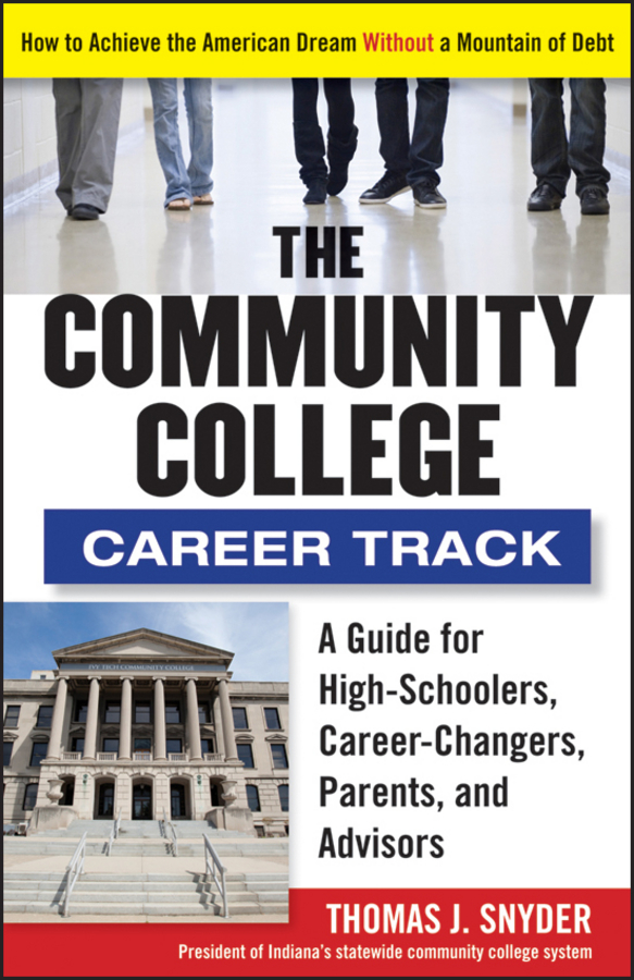 Thomas Snyder The Community College Career Track. How to Achieve the American Dream without a Mountain of Debt the assistant principalship as a career
