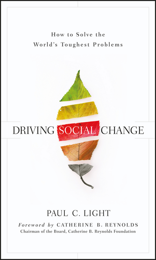 Catherine Reynolds B. Driving Social Change. How to Solve the World's Toughest Problems c gonzalez alternative methodologies for social assessment of environmental projects