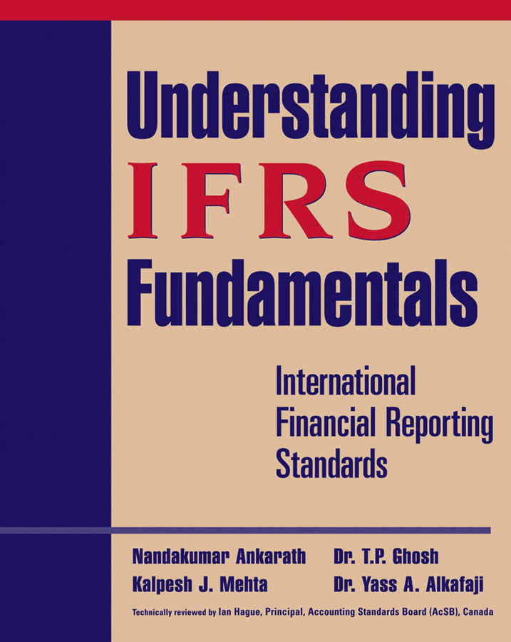 Nandakumar Ankarath Understanding IFRS Fundamentals. International Financial Reporting Standards standards in education pb