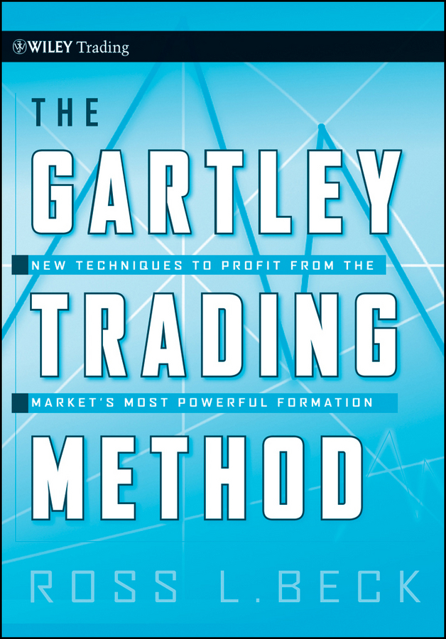 Larry Pesavento The Gartley Trading Method. New Techniques To Profit from the Market's Most Powerful Formation how to become ceo the rules for rising to the top of any organisation