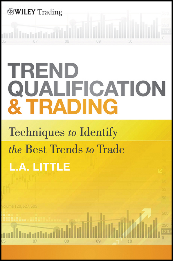 L. A. Little Trend Qualification and Trading. Techniques To Identify the Best Trends to Trade joie et beaute© повседневные брюки