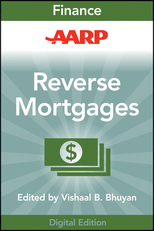 Vishaal Bhuyan B. AARP Reverse Mortgages and Linked Securities. The Complete Guide to Risk, Pricing, and Regulation vishaal bhuyan b aarp reverse mortgages and linked securities the complete guide to risk pricing and regulation