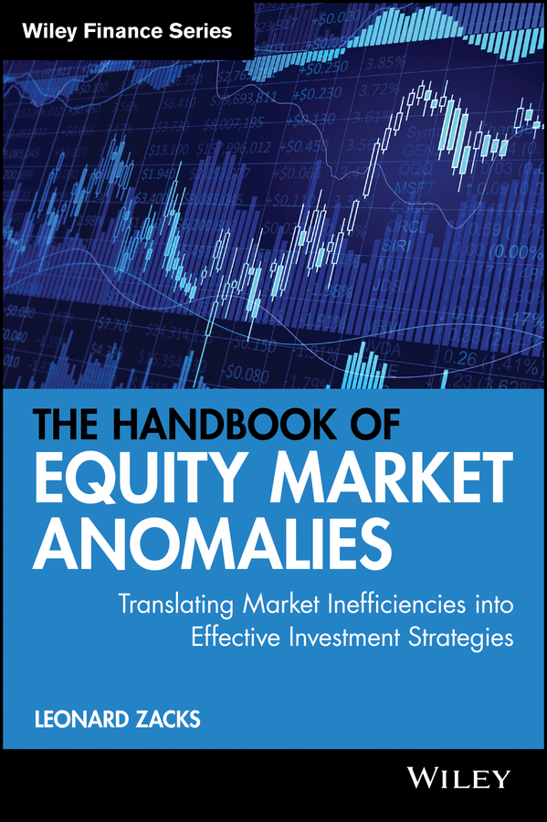 Leonard Zacks The Handbook of Equity Market Anomalies. Translating Market Inefficiencies into Effective Investment Strategies автосигнализация без автозапуска starline a63