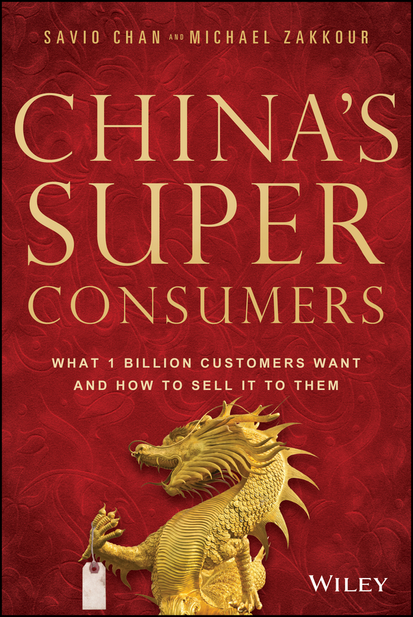 Savio Chan China's Super Consumers. What 1 Billion Customers Want and How to Sell it to Them все цены