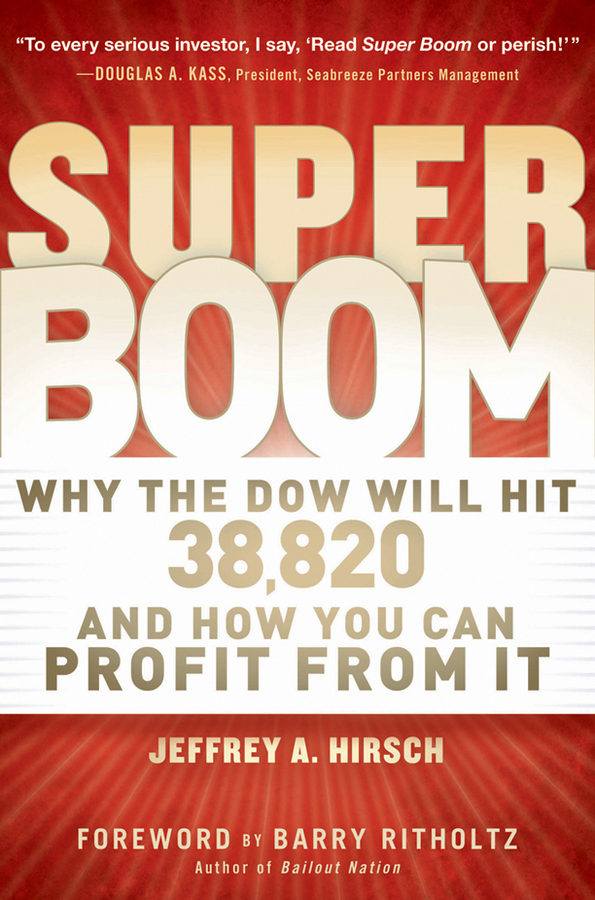 Barry Ritholtz Super Boom. Why the Dow Jones Will Hit 38,820 and How You Can Profit From It