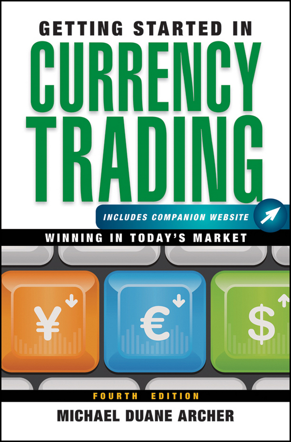 Michael Archer D. Getting Started in Currency Trading. Winning in Today's Market michael archer d the forex chartist companion a visual approach to technical analysis