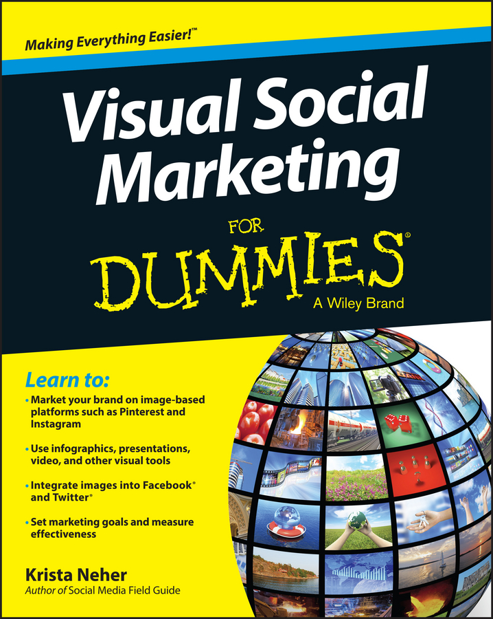 Krista Neher Visual Social Marketing For Dummies dave evans social media marketing an hour a day