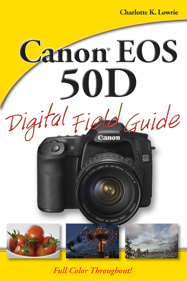 Charlotte Lowrie K. Canon EOS 50D Digital Field Guide viltrox mc c3 1 2 lcd digital timer remote control for canon 7d 50d 1d d60 black 2 x aaa