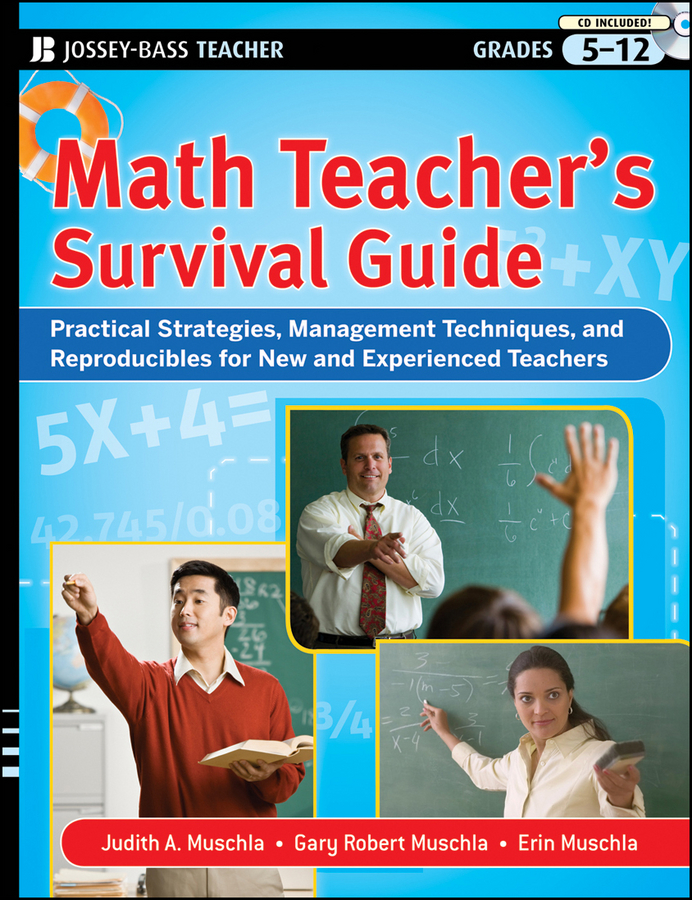 Erin Muschla Math Teacher's Survival Guide: Practical Strategies, Management Techniques, and Reproducibles for New and Experienced Teachers, Grades 5-12 howard berkowitz wan survival guide strategies for vpns and multiservice networks