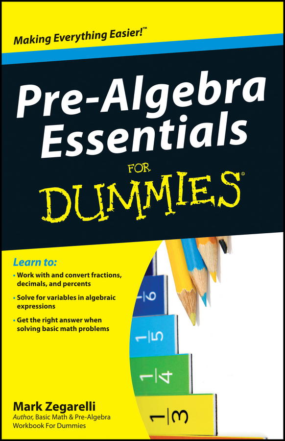 Mark Zegarelli Pre-Algebra Essentials For Dummies yang kuang pre calculus for dummies
