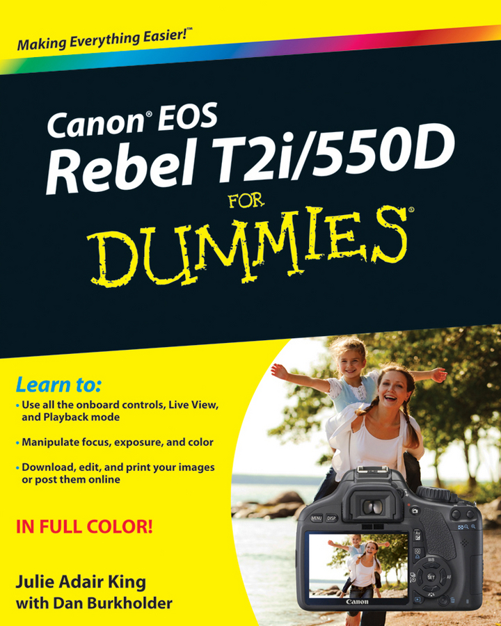 Dan Burkholder Canon EOS Rebel T2i / 550D For Dummies canon eos digital photography photo workshop