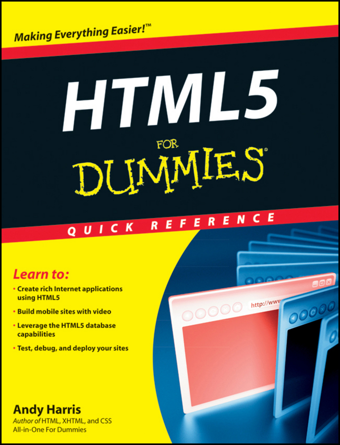 Andy Harris HTML5 For Dummies Quick Reference leslie sikos web standards mastering html5 css3 and xml