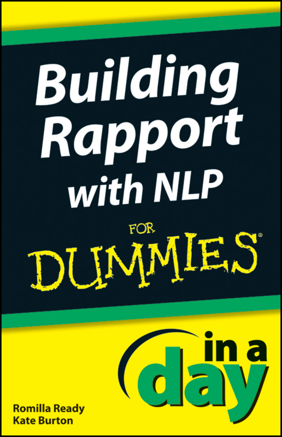 Kate Burton Building Rapport with NLP In A Day For Dummies anne watson how to succeed with nlp go from good to great at work