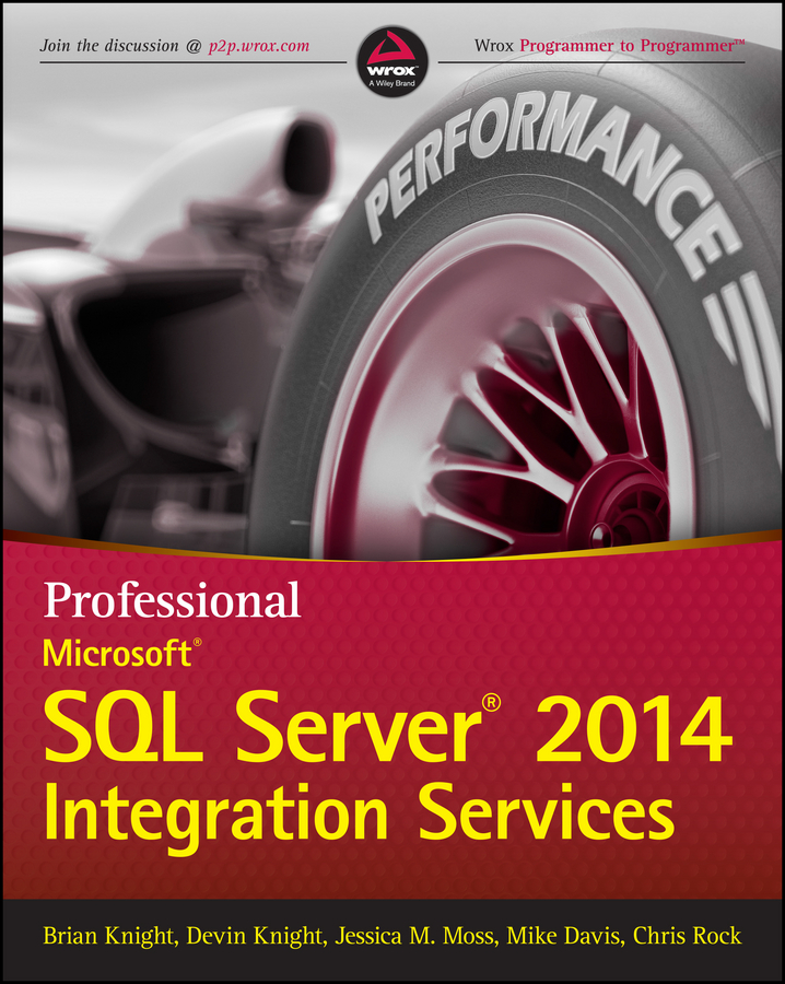 Mike Davis Professional Microsoft SQL Server 2014 Integration Services prodanov martin xml integration into an sql based cep engine