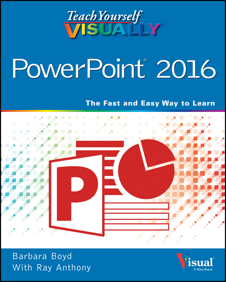 Barbara Boyd Teach Yourself VISUALLY PowerPoint 2016 charles kim teach yourself visually guitar