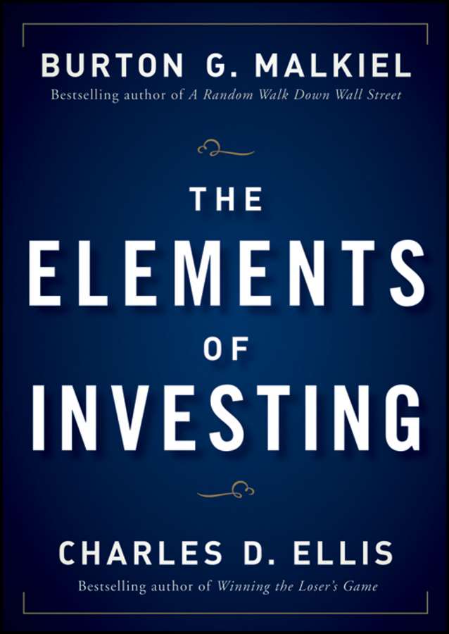 Charles D. Ellis The Elements of Investing rahul saraogi investing in india a value investor s guide to the biggest untapped opportunity in the world