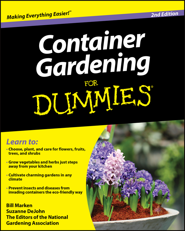 Suzanne DeJohn Container Gardening For Dummies charlie nardozzi vegetable gardening for dummies
