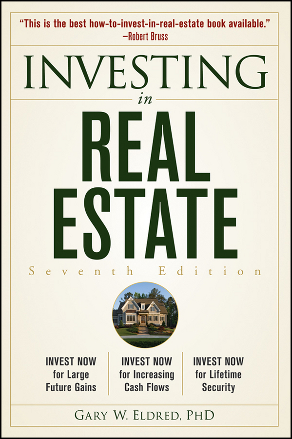 Gary Eldred W. Investing in Real Estate gary eldred w the beginner s guide to real estate investing