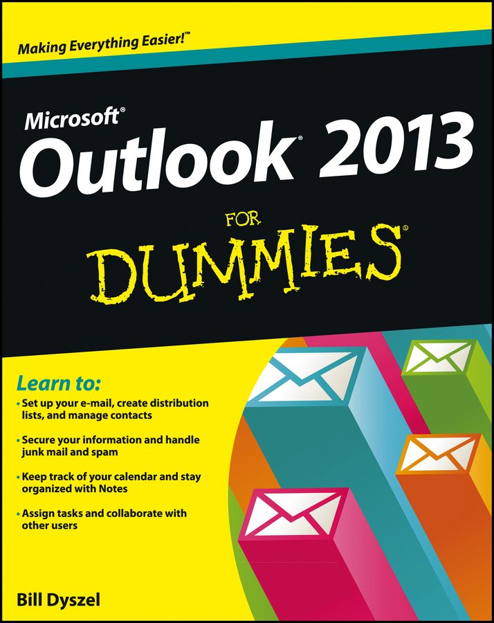 Bill Dyszel Outlook 2013 For Dummies christina cavanagh managing your e mail thinking outside the inbox