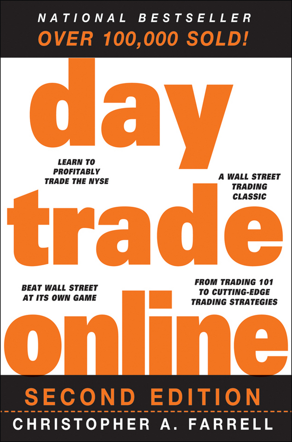Christopher Farrell A. Day Trade Online josh dipietro day trading stocks the wall street way a proprietary method for intra day and swing trading