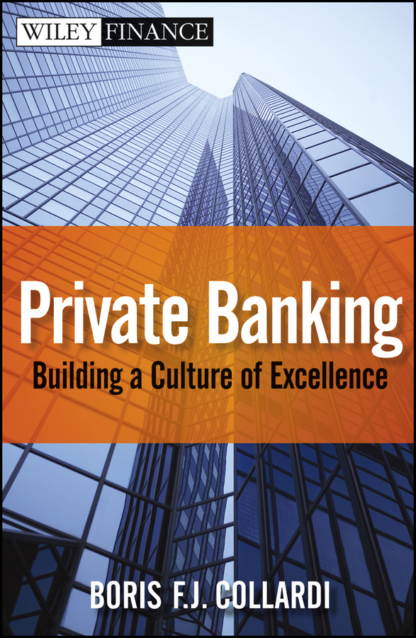 Boris Collardi F.J. Private Banking. Building a Culture of Excellence цена