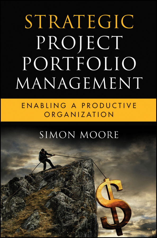 Фото - Simon Moore Strategic Project Portfolio Management. Enabling a Productive Organization hugo diemer industrial organization and management