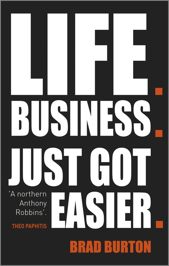 Brad Burton Life. Business. Just Got Easier цена