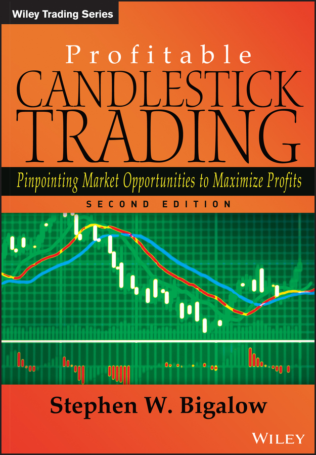 Stephen Bigalow W. Profitable Candlestick Trading. Pinpointing Market Opportunities to Maximize Profits alpesh patel the online trading cookbook