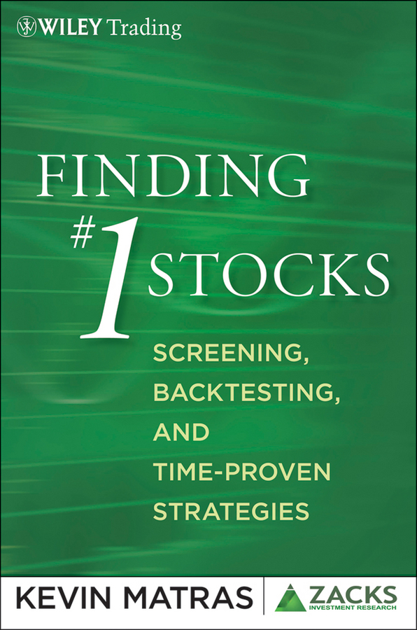 Kevin Matras Finding #1 Stocks. Screening, Backtesting and Time-Proven Strategies wesley r gray quantitative momentum a practitioner s guide to building a momentum based stock selection system isbn 9781119237266
