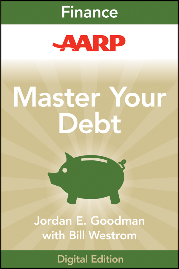 Jordan Goodman E. AARP Master Your Debt. Slash Your Monthly Payments and Become Debt Free the master your metabolism cookbook