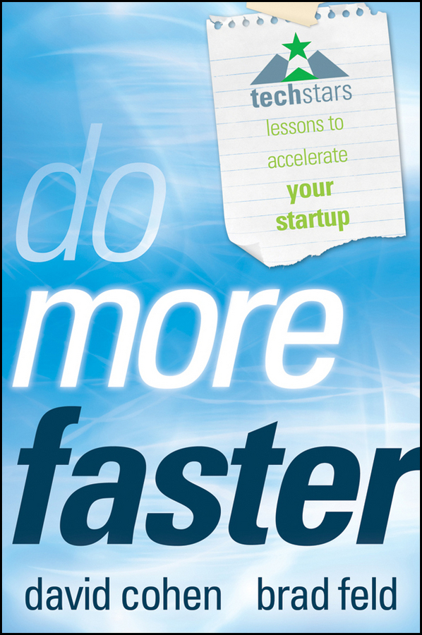 David Cohen Do More Faster. TechStars Lessons to Accelerate Your Startup neil beaton j valuing early stage and venture backed companies