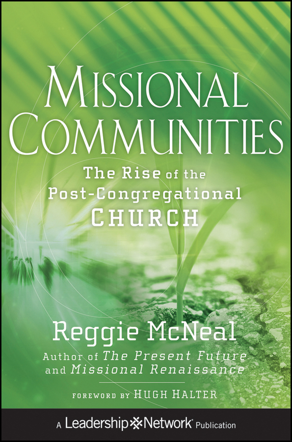 Reggie McNeal Missional Communities. The Rise of the Post-Congregational Church the night angel trilogy book 1 the way of shadows