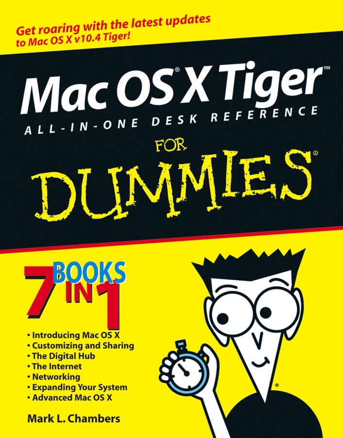Mark Chambers L. Mac OS X Tiger All-in-One Desk Reference For Dummies photoshop® 7 all–in–one desk reference for dummies®