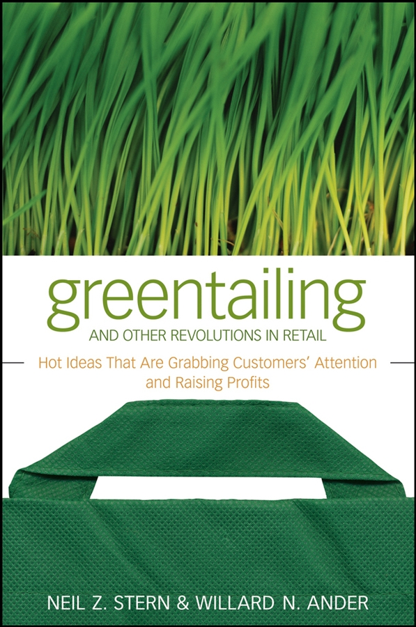 Neil Stern Z. Greentailing and Other Revolutions in Retail. Hot Ideas That Are Grabbing Customers' Attention and Raising Profits new and retail package for 146gb 10k 005048491 cx 2g10 146 fc