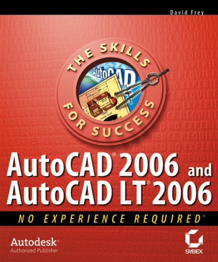 David Frey AutoCAD 2006 and AutoCAD LT 2006. No Experience Required j guenther guenther autocad – methods