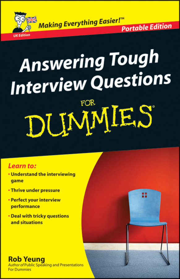 Rob Yeung Answering Tough Interview Questions for Dummies james hinkson lacrosse for dummies