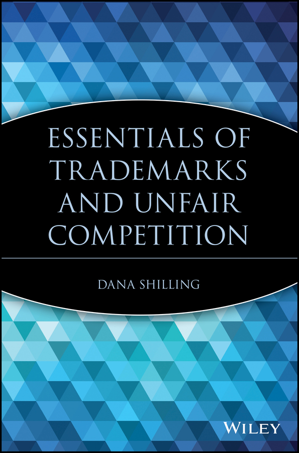 Dana Shilling Essentials of Trademarks and Unfair Competition tlv2374i tlv2374idr 2374i sop14