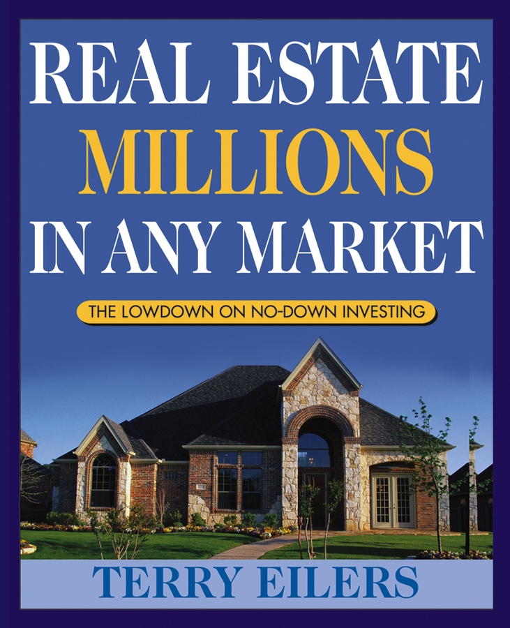 Terry Eilers Real Estate Millions in Any Market david finkel buying real estate without cash or credit