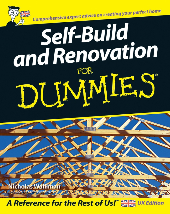 Nicholas Walliman Self Build and Renovation For Dummies
