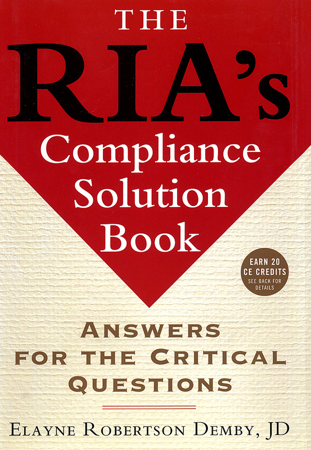 Elayne Demby Robertson The RIA's Compliance Solution Book. Answers for the Critical Questions цена
