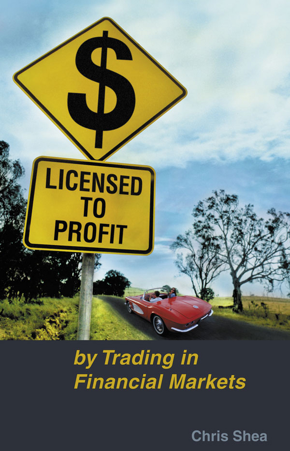 Chris Shea Licensed to Profit. By Trading in Financial Markets irfi9540g to 220f