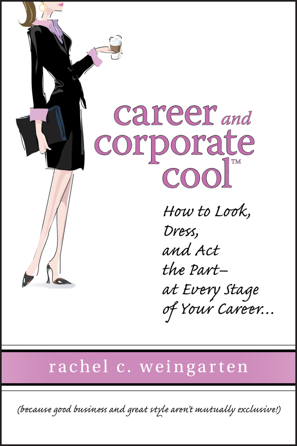 Rachel Weingarten Career and Corporate Cool. How to Look, Dress, and Act the Part -- At Every Stage in Your Career... cow static model toy ornaments
