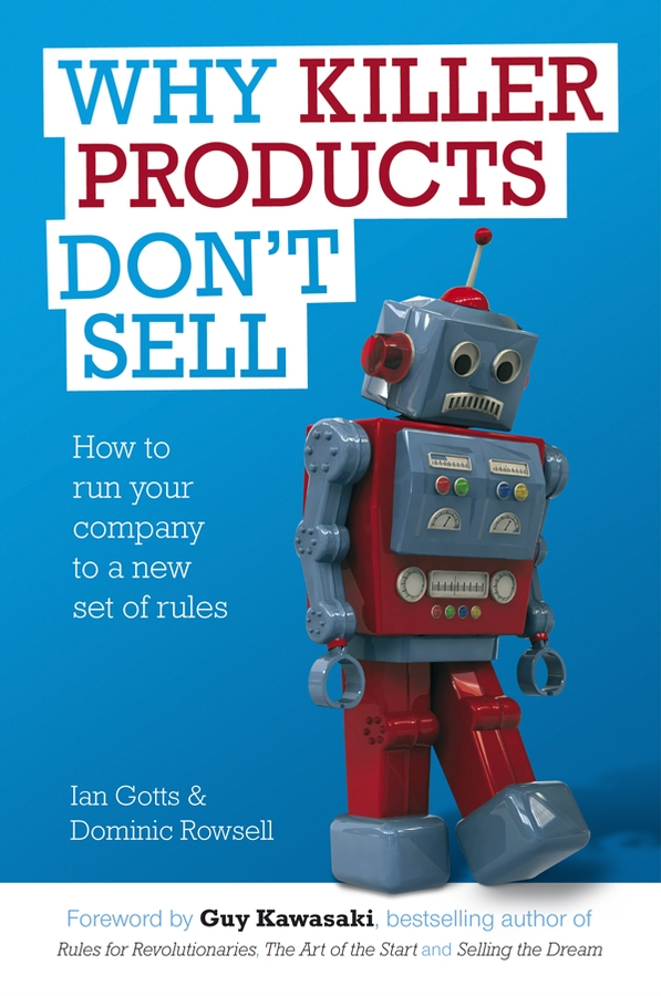 цена на Ian Gotts Why Killer Products Don't Sell. How to Run Your Company to a New Set of Rules
