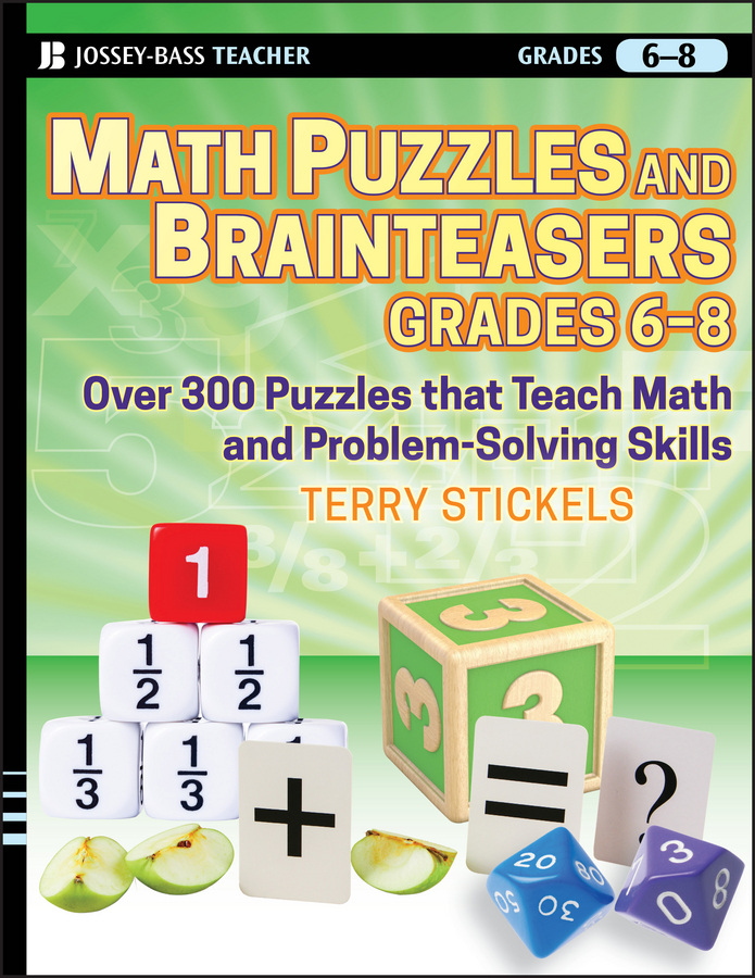 Terry Stickels Math Puzzles and Brainteasers, Grades 6-8. Over 300 Puzzles that Teach Math and Problem-Solving Skills newest wooden counting math toys number sticks fridge magnet mathematics early learn educational kids baby gifts