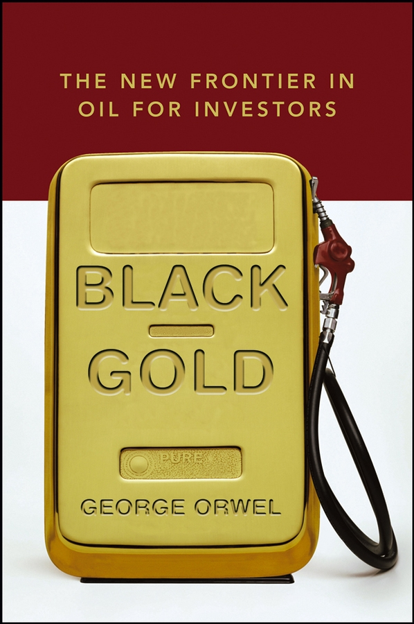 George Orwel Black Gold. The New Frontier in Oil for Investors [sa]2mm yellow blue color black and red banana plug test head soft leather gold plated connectors a 1007 wire bonders 100pcs l