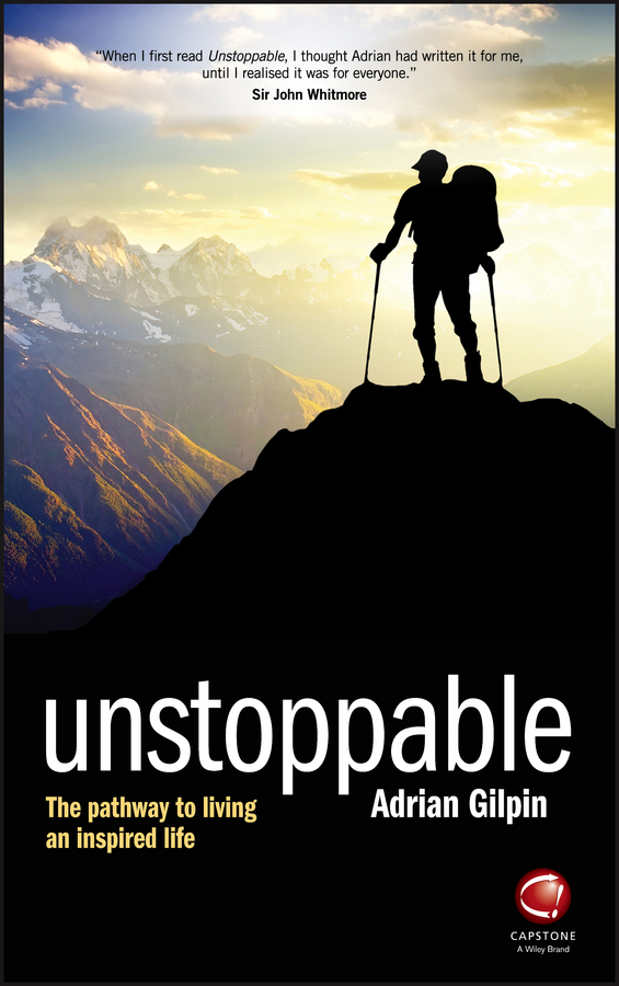Adrian Gilpin Unstoppable. The pathway to living an inspired life adrian gilpin unstoppable the pathway to living an inspired life