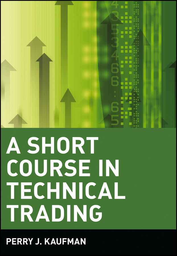 Perry Kaufman J. A Short Course in Technical Trading