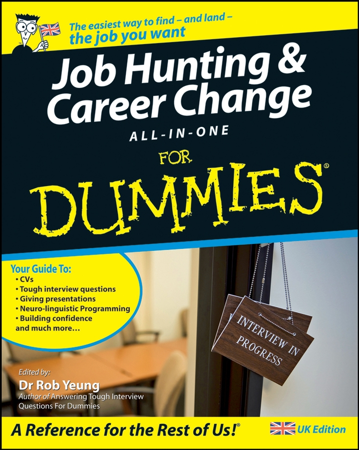 Rob Yeung Job Hunting and Career Change All-In-One For Dummies diana giddon unequaled tips for building a successful career through emotional intelligence isbn 9781119246084