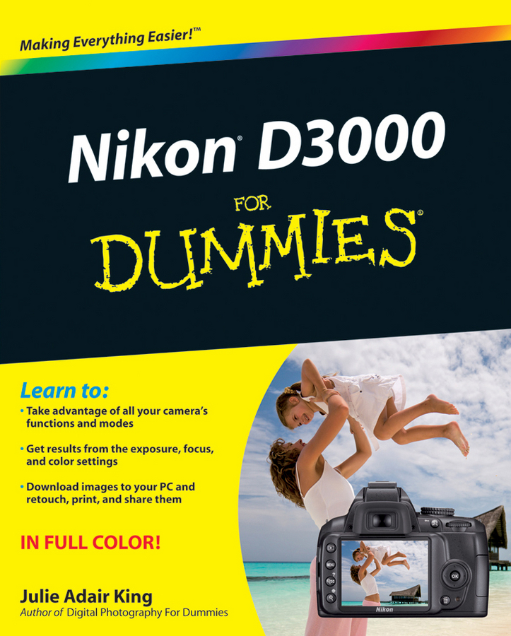 Julie Adair King Nikon D3000 For Dummies