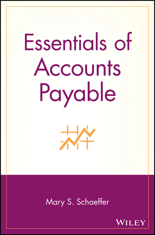 Mary Schaeffer S. Essentials of Accounts Payable